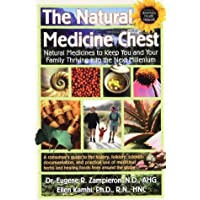The Natural Medicine Chest: Natural Medicines To Keep You and Your Family Thriving...