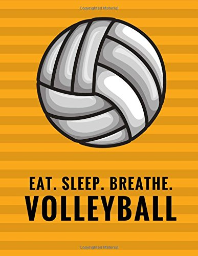 Eat. Sleep. Breathe. Volleyball: Composition Notebook for Volleyball Fans, 100 Lined Pages, Black (Large, 8.5 x 11 in.) (Volleyball Notebook) (Volume 2)