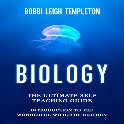 Biology: The Ultimate Self Teaching Guide