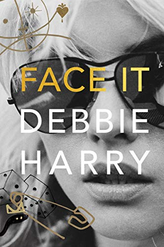Face It A Memoir [Harry, Debbie] (Tapa Dura)