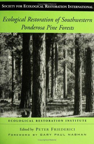 Ecological Restoration of Southwestern Ponderosa Pine...