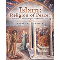 Islam Religion of Peace?: The Violation of Natural Rights and Western Cover-up
