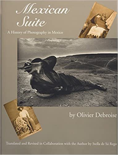 Mexican Suite: A History of Photography in Mexico