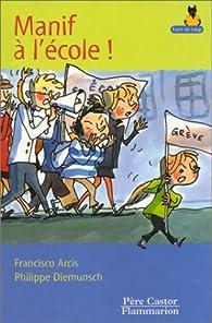 Manif à l'école ! par Francisco Arcis