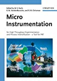 Micro Instrumentation : For High Throughput Experimentation and Process Intensification, , 3527314253