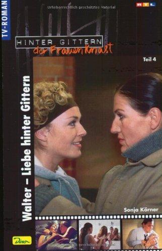 Hinter Gittern, der Frauenknast, Bd. 38: Walter - Liebe Hinter Gittern Teil 4