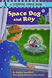 Space Dog and Roy, Natalie Standiford, 0679889035