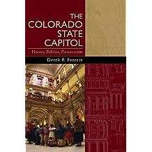 The Colorado State Capitol: History, Politics, Preservation