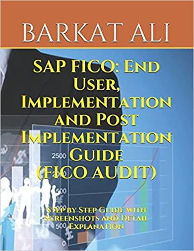 SAP FICO: End User, Implementation and Post Implementation