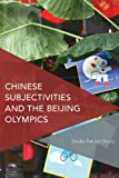 Chinese Subjectivities and the Beijing Olympics (Critical Perspectives on Theory, Culture and Politics) (Paperback) [Pre-order 16-08-2018]
