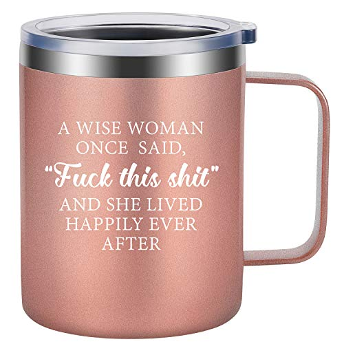 A Wise Woman Once Said Explicit And She Lived Happily Ever After - LEADO 12 oz Stainless Steel Insulated Novelty Coffee Mug with Lid, Funny Travel Drinks Cup, Birthday, Mother's Day Gift for Women (Travel Beer Mug)