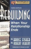 Rebuilding: When Your Relationship Ends, 3rd Edition (Rebuilding Books; For Divorce and Beyond) 3rd (third) Edition by Bruce Fisher published by Impact Publishers, Inc. (2005) Paperback