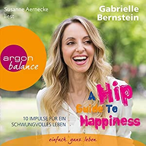 A Hip Guide to Happiness Hörbuch
