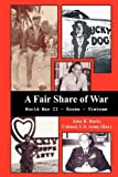 img - for A Fair Share of War: World War II - Korea - Vietnam book / textbook / text book