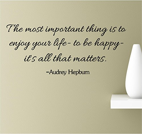 Cheap  The most important thing is to enjoy your life- to be happy-..