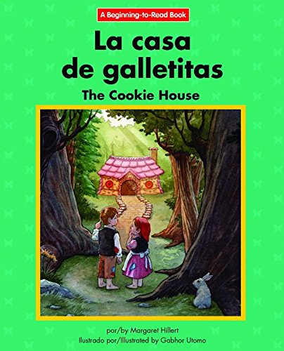 Download La casa de galletitas / The Cookie House: Edicion Del Siglo Xxi / 21st Century Edition (Beginning-to-read: Cuentos folcloricos y de hadas / Fairy Tales and Folklore) (Spanish and English Edition) PDF