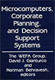 Microcomputers, Corporate Planning, and Decision Support Systems, , 0899301649
