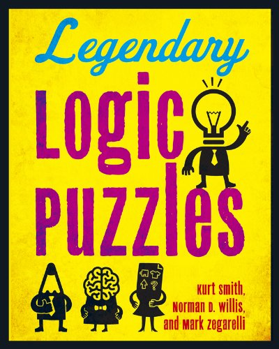 Legendary Logic Puzzles Kurt Smith Norman D Willis Mark