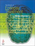 Handbook of Epilepsy Treatment, Simon D. Shorvon, 0632048492