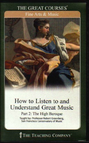The Teaching Company: How to Listen to and Understand Great Music: Complete Set - 48 Audio CDs with Course Guidebooks (The Great Courses: Fine Arts and Music, Course # 700)