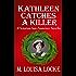 Kathleen Catches a Killer: A Victorian San Francisco Novella
