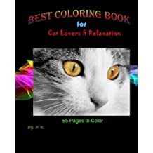 Best Coloring Book for Cat Lovers & Relaxation: 55 Pages to Color