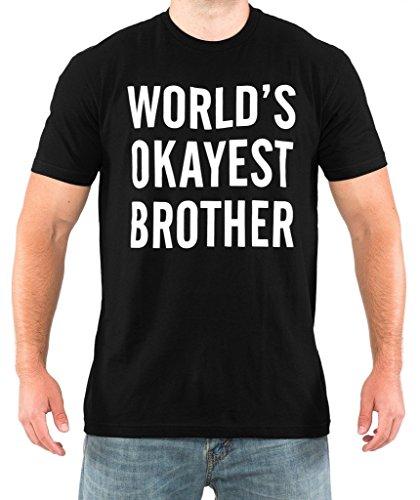 SignatureTshirts Men's World's Okayest Brother T-Shirt (White Print) XL Black