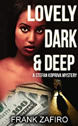 Lovely, Dark, and Deep (Stefan Kopriva Mystery Book 2)