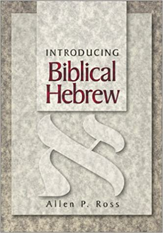 amazon introducing biblical hebrew allen p ross instruction