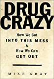 Drug Crazy, Michael Gray, 0679435336