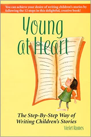 Young at Heart, The Step-By-Step Way of Writing Children's Stories ...