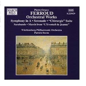 Ferroud: Symphony in A Major / Serenade / Chirurgie Suite