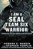 i am a seal warrior - I Am A Seal Team Six Warrior Memoirs Of An American Soldier I Am A Seal Team Six Warrior