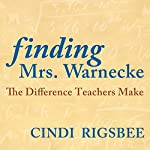 Finding Mrs. Warnecke: The Difference Teachers Make (A Memoir) | Cindi Rigsbee
