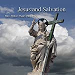 Jesus and Salvation | Robin Ryan