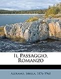 Il Passaggio, Romanzo, Aleramo Sibilla 1876-1960, 1246021870