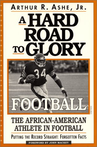 Search : A Hard Road To Glory: A History Of The African American Athlete: Football