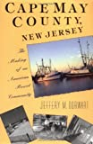 Front cover for the book Cape May County, New Jersey: The Making of an American Resort Community by Jeffery M. Dorwart
