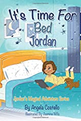 It's Time For Bed, Jordan! (Jordan's Magical Adventure Series) Paperback