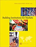 Building Institutions for Markets 2002, World Bank Staff, 0195216075