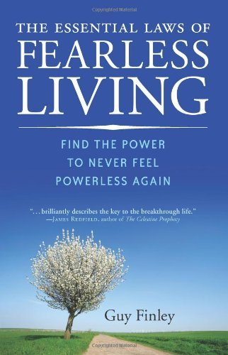 Download [The Essential Laws of Fearless Living: Find the Power to Never Feel Powerless Again] (By: Guy Finley) [published: June, 2008] PDF