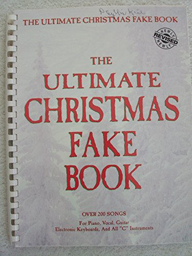 """Price comparison product image The Ultimate Christmas Fake Book: Over 200 Songs for Piano,  Vocal,  Guitar,  Electronic Keyboards,  and All """"C"""" Instruments"""