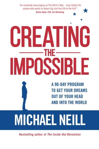 E.b.o.o.k Creating the Impossible: A 90-day Program to Get Your Dreams Out of Your Head and into the World<br />[K.I.N.D.L.E]