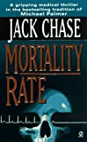 Mortality Rate, Jack Chase, 0451192117