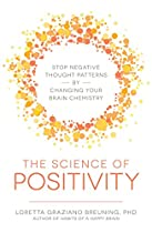 THE SCIENCE OF POSITIVITY: STOP NEGATIVE THOUGHT PATTERNS