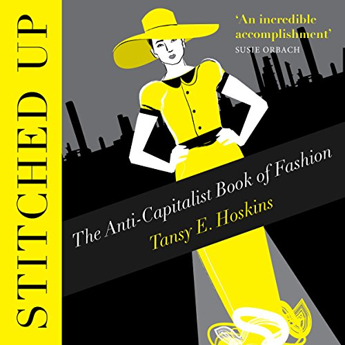 Stitched Up: The Anti-Capitalist Book of Fashion by Pluto Books Ltd trading as Pluto Press
