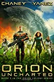 Orion Uncharted: An Intergalactic Space Opera Adventure (Orion Colony)