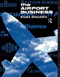 img - for The Airport Business by Professor Rigas Doganis (1992-09-18) book / textbook / text book