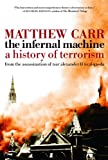The Infernal Machine: A History of Terrorism
