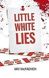 img - for Little White Lies by Ian McFadyen (2008-05-29) book / textbook / text book